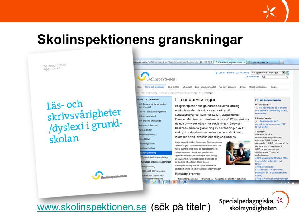 Skolinspektionens granskningar www.skolinspektionen.sewww.skolinspektionen.se (sök på titeln)