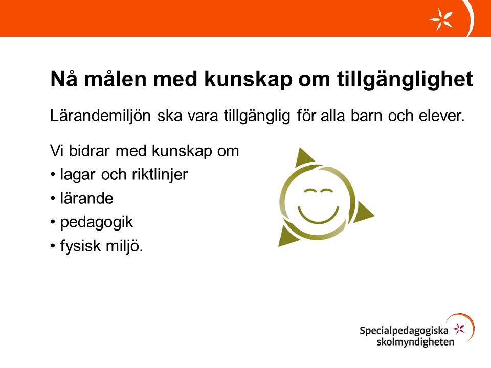 Nå målen med kunskap om tillgänglighet Lärandemiljön ska vara tillgänglig för alla barn och elever. Vi bidrar med kunskap om lagar och riktlinjer lära
