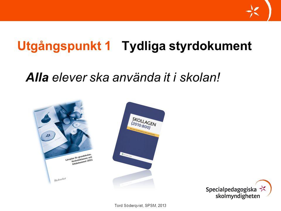 Viktiga faktorer för användning Pedagogernas kunskaper Grundläggande it Alternativa verktyg Teknik Pedagogisk användning Det krävs… Tid Tillgång till utrustning Strategier och praktiknära rutiner Teknisk support Pedagogisk support Tord Söderqvist, SPSM, 2013
