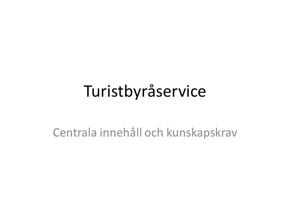Turistbyråservice Centrala innehåll och kunskapskrav