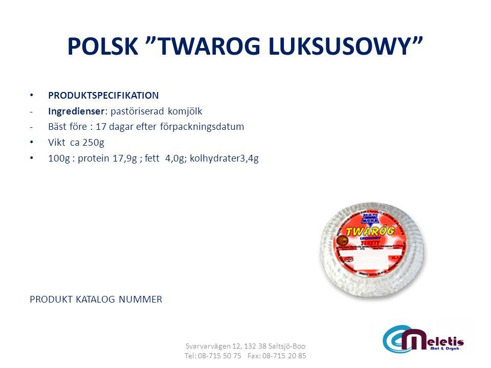 """POLSK """"TWAROG LUKSUSOWY"""" PRODUKTSPECIFIKATION -Ingredienser: pastöriserad komjölk -Bäst före : 17 dagar efter förpackningsdatum Vikt ca 250g 100g : pr"""