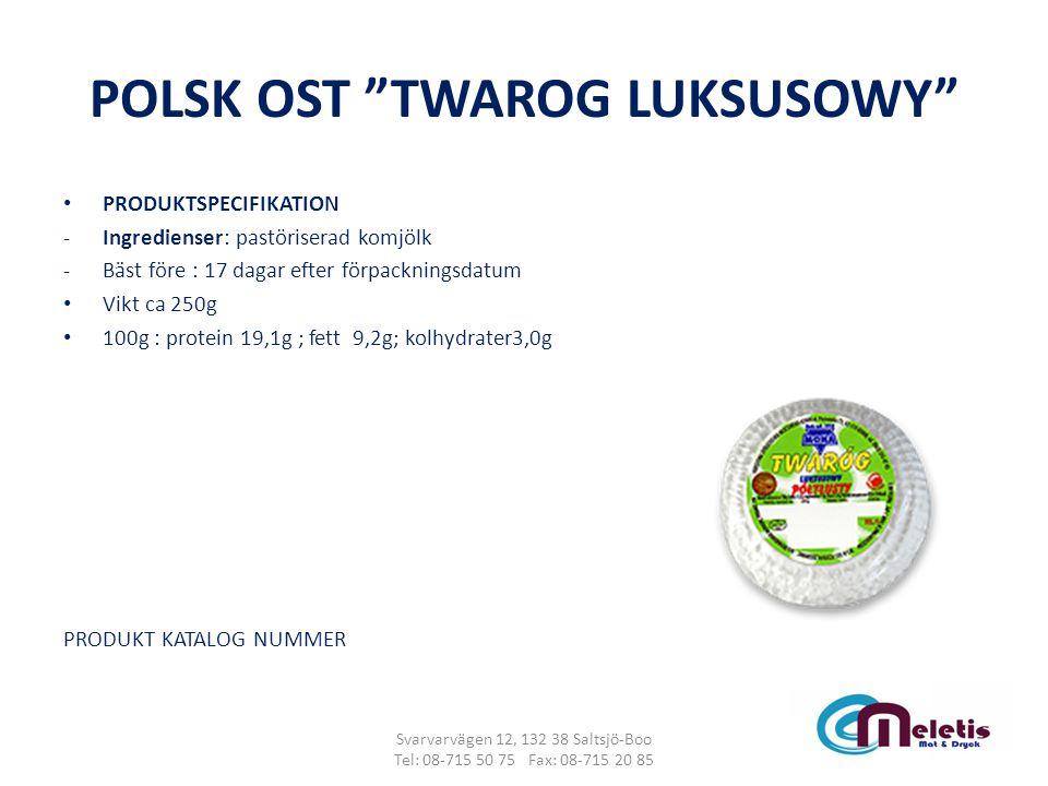 """POLSK OST """"TWAROG LUKSUSOWY"""" PRODUKTSPECIFIKATION -Ingredienser: pastöriserad komjölk -Bäst före : 17 dagar efter förpackningsdatum Vikt ca 250g 100g"""