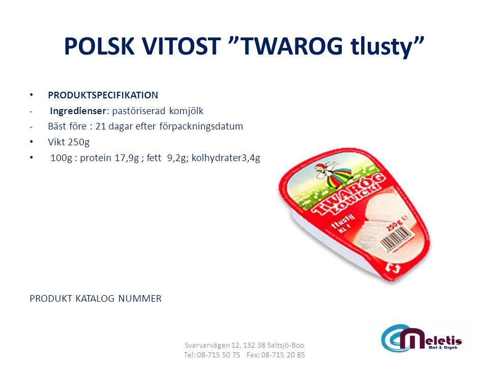 """POLSK VITOST """"TWAROG tlusty"""" PRODUKTSPECIFIKATION - Ingredienser: pastöriserad komjölk -Bäst före : 21 dagar efter förpackningsdatum Vikt 250g 100g :"""