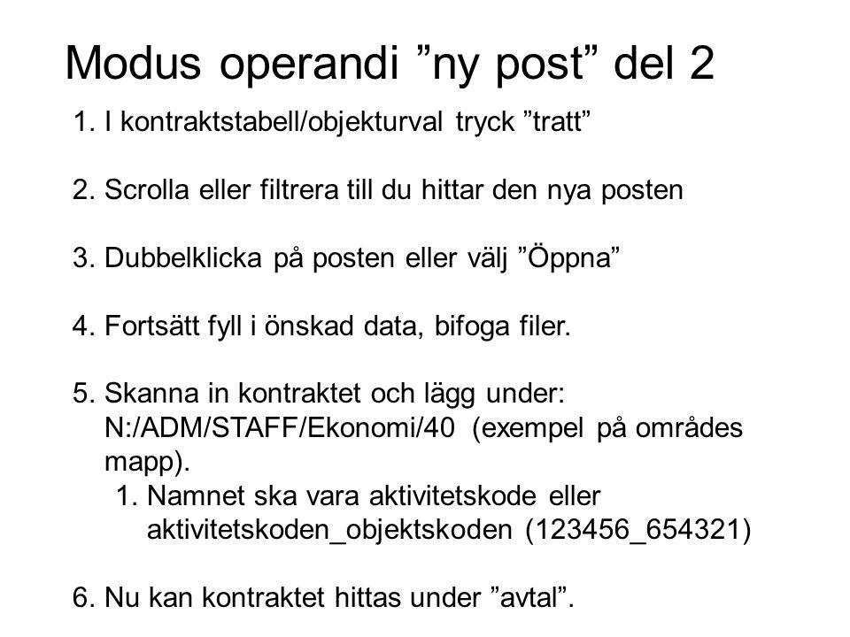 """Modus operandi """"ny post"""" del 2 1.I kontraktstabell/objekturval tryck """"tratt"""" 2.Scrolla eller filtrera till du hittar den nya posten 3.Dubbelklicka på"""