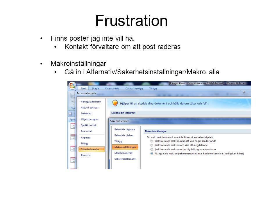 Frustration Finns poster jag inte vill ha. Kontakt förvaltare om att post raderas Makroinställningar Gå in i Alternativ/Säkerhetsinställningar/Makro a