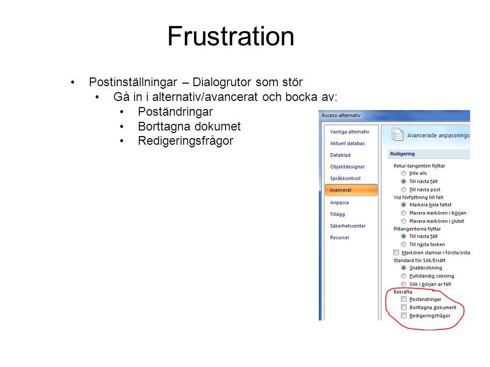 Frustration Postinställningar – Dialogrutor som stör Gå in i alternativ/avancerat och bocka av: Poständringar Borttagna dokumet Redigeringsfrågor