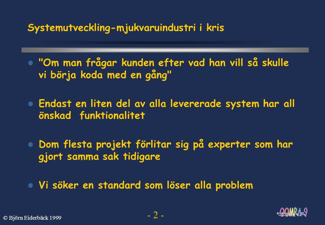 - 2 - © Björn Eiderbäck 1999 Systemutveckling-mjukvaruindustri i kris