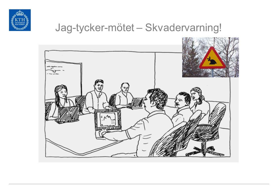 Jag-tycker-mötet – Skvadervarning!