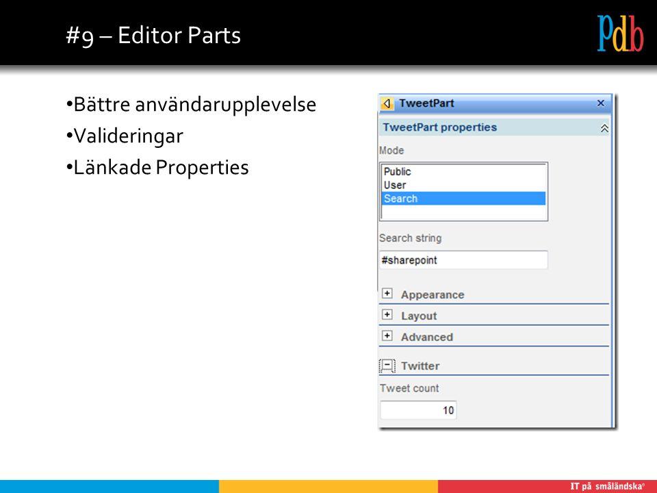 #9 – Editor Parts Bättre användarupplevelse Valideringar Länkade Properties