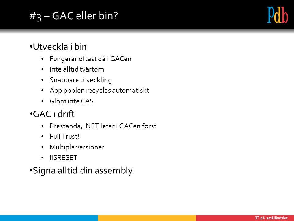 #3 – GAC eller bin.