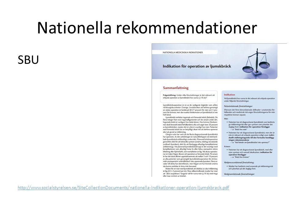 EHS/SBU Recidivbråck ska opereras: Preperitoneal efter anterior Anterior efter preperitoneal Laparoskopisk eller öppen preperitoneal Kouhia ST, Huttunen R, Silvasti SO, et al.