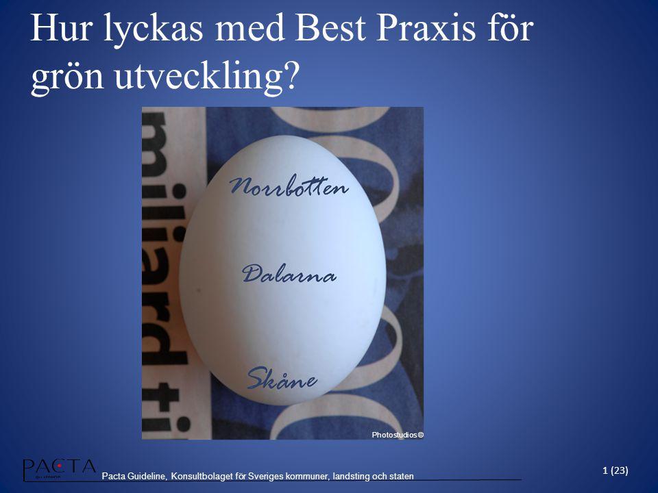 Pacta Guideline, Konsultbolaget för Sveriges kommuner, landsting och staten Hur lyckas med Best Praxis för grön utveckling? 1 (23) Photostudios ©