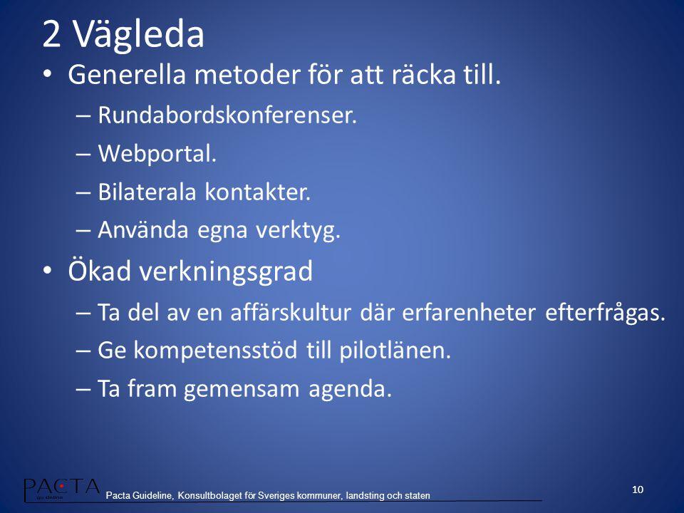 Pacta Guideline, Konsultbolaget för Sveriges kommuner, landsting och staten 2 Vägleda Generella metoder för att räcka till. – Rundabordskonferenser. –