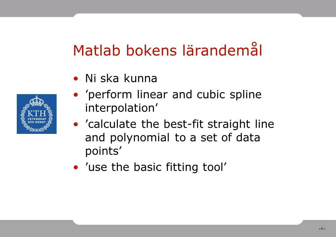 5 Motsvarande mål i Grimvall Kunna analysera enkla 'potensfunktioner' med hjälp av linjär anpassning Förstå matematiken bakom detta På samma sätt kunna analysera exponentialfunktionen, relevant för en av labuppgifterna!