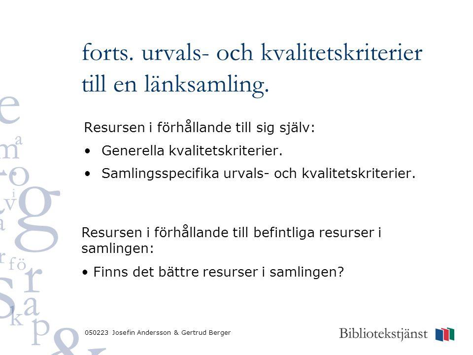 050223 Josefin Andersson & Gertrud Berger Resursen i förhållande till sig själv: Generella kvalitetskriterier. Samlingsspecifika urvals- och kvalitets