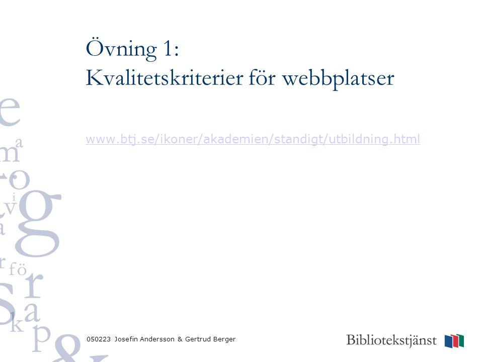 050223 Josefin Andersson & Gertrud Berger Övning 1: Kvalitetskriterier för webbplatser www.btj.se/ikoner/akademien/standigt/utbildning.html