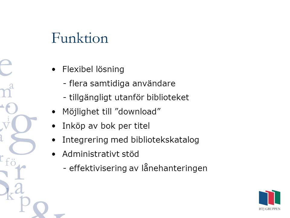 """Funktion Flexibel lösning - flera samtidiga användare - tillgängligt utanför biblioteket Möjlighet till """"download"""" Inköp av bok per titel Integrering"""