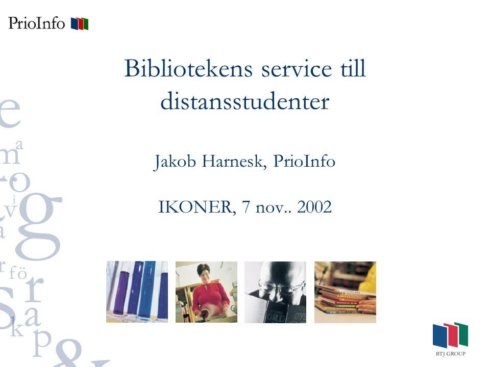 Bibliotekens service till distansstudenter Jakob Harnesk, PrioInfo IKONER, 7 nov.. 2002