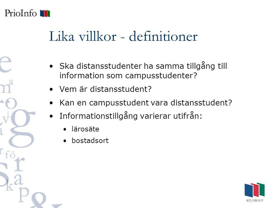 Lika villkor - definitioner Ska distansstudenter ha samma tillgång till information som campusstudenter.