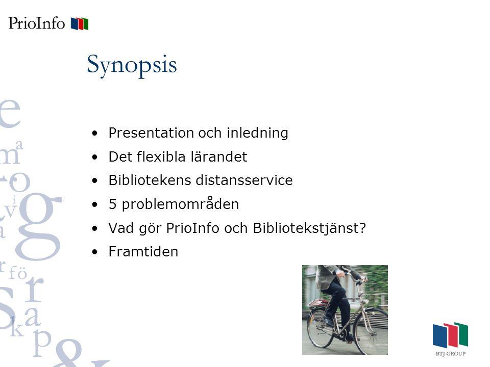 Synopsis Presentation och inledning Det flexibla lärandet Bibliotekens distansservice 5 problemområden Vad gör PrioInfo och Bibliotekstjänst.