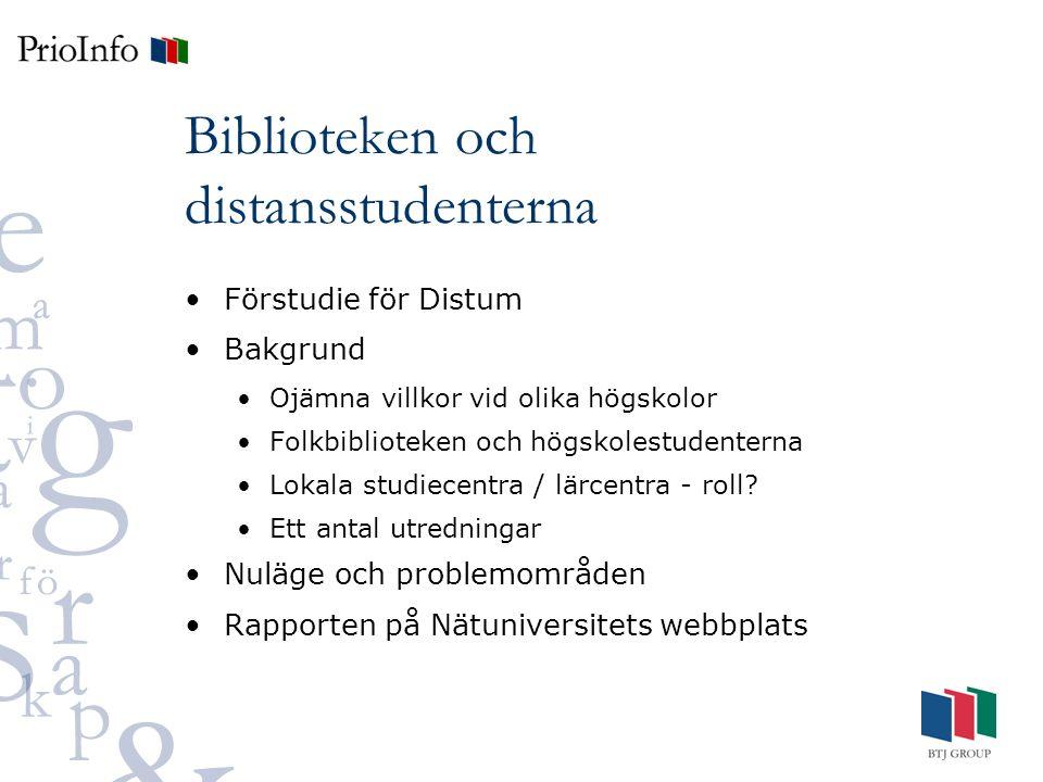 Biblioteken och distansstudenterna Förstudie för Distum Bakgrund Ojämna villkor vid olika högskolor Folkbiblioteken och högskolestudenterna Lokala studiecentra / lärcentra - roll.