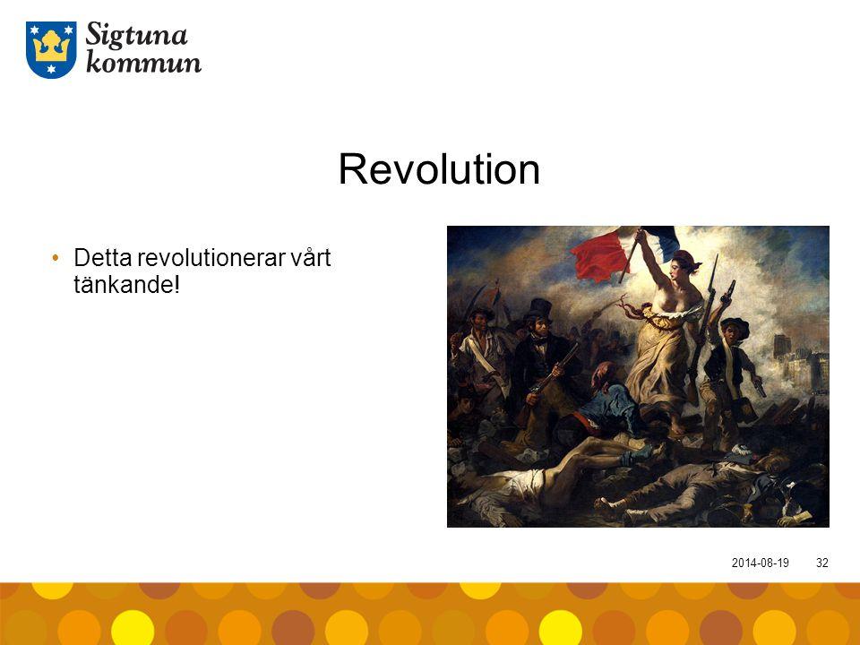 2014-08-1932 Revolution Detta revolutionerar vårt tänkande!