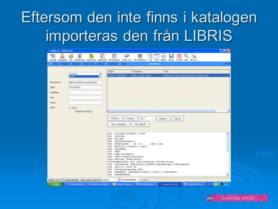 Eftersom den inte finns i katalogen importeras den från LIBRIS
