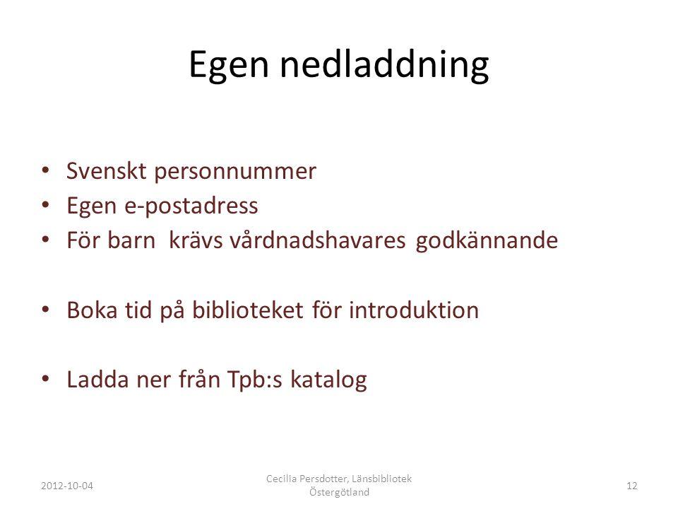 Egen nedladdning Svenskt personnummer Egen e-postadress För barn krävs vårdnadshavares godkännande Boka tid på biblioteket för introduktion Ladda ner