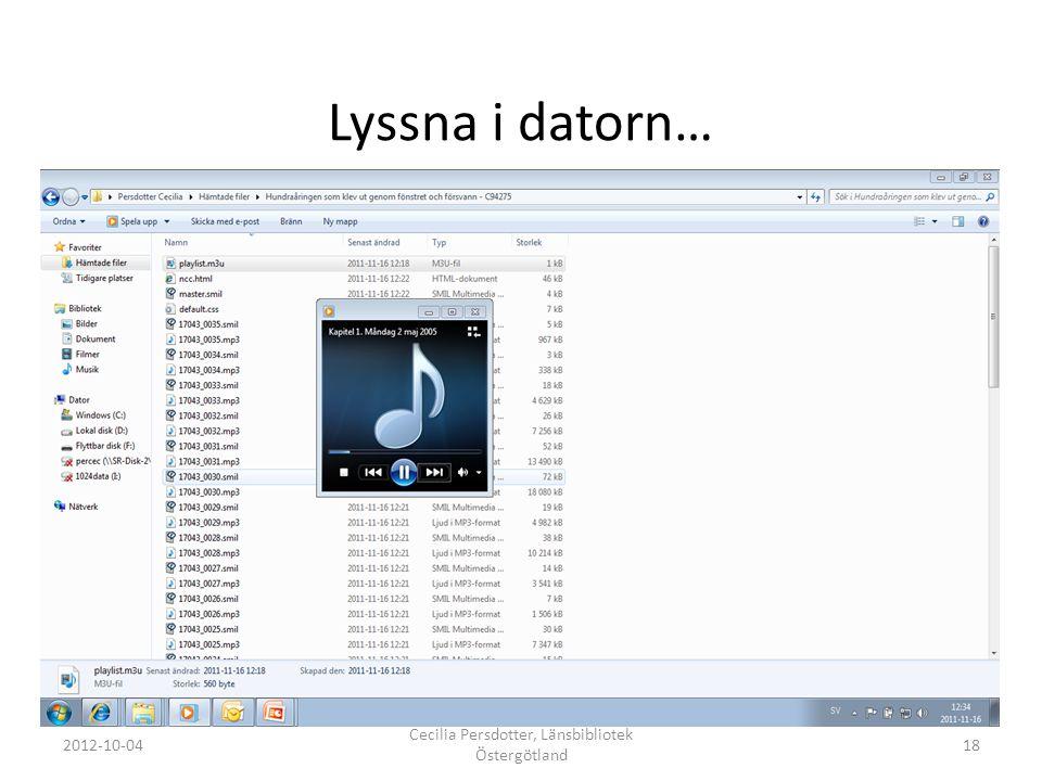 Lyssna i datorn… 2012-10-04 Cecilia Persdotter, Länsbibliotek Östergötland 18