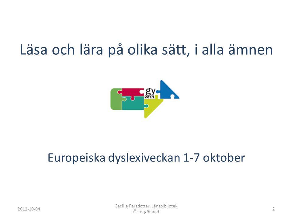 FN:s konvention om rättigheter för personer med funktionsnedsättning 2012-10-04 Cecilia Persdotter, Länsbibliotek Östergötland 3