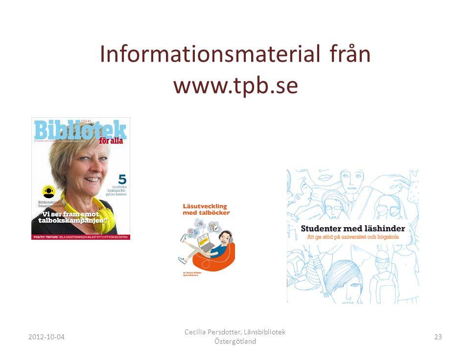 Informationsmaterial från www.tpb.se 2012-10-04 Cecilia Persdotter, Länsbibliotek Östergötland 23
