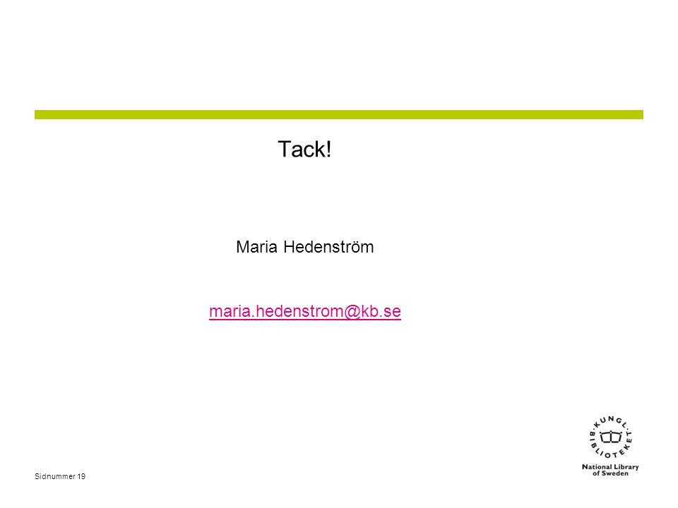 Sidnummer 19 Tack! Maria Hedenström maria.hedenstrom@kb.se