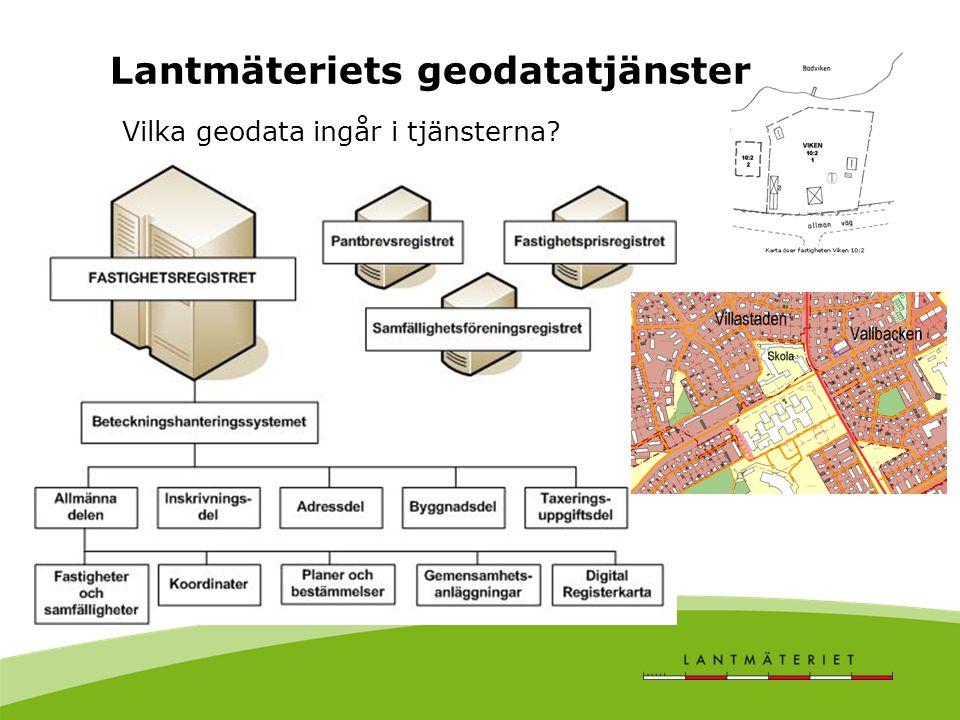 Lantmäteriets geodatatjänster Vilka geodata ingår i tjänsterna?