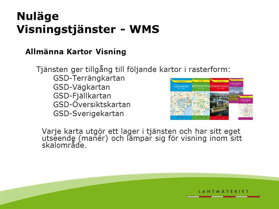 Nuläge Visningstjänster - WMS Allmänna Kartor Visning Tjänsten ger tillgång till följande kartor i rasterform: GSD-Terrängkartan GSD-Vägkartan GSD-Fjällkartan GSD-Översiktskartan GSD-Sverigekartan Varje karta utgör ett lager i tjänsten och har sitt eget utseende (manér) och lämpar sig för visning inom sitt skalområde.