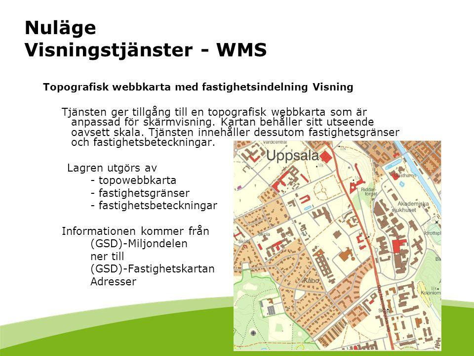 Nuläge Visningstjänster - WMS Topografisk webbkarta med fastighetsindelning Visning Tjänsten ger tillgång till en topografisk webbkarta som är anpassad för skärmvisning.