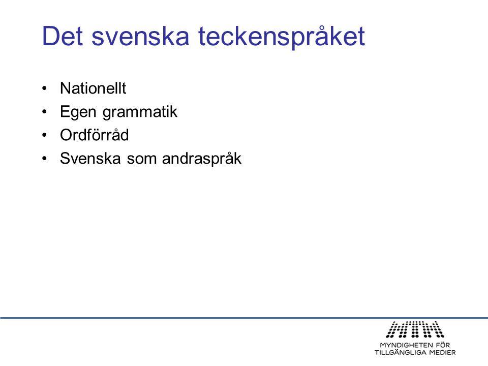 Det svenska teckenspråket Nationellt Egen grammatik Ordförråd Svenska som andraspråk