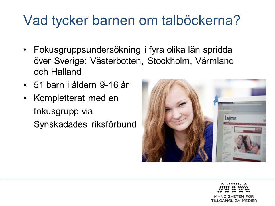 Vad tycker barnen om talböckerna? Fokusgruppsundersökning i fyra olika län spridda över Sverige: Västerbotten, Stockholm, Värmland och Halland 51 barn