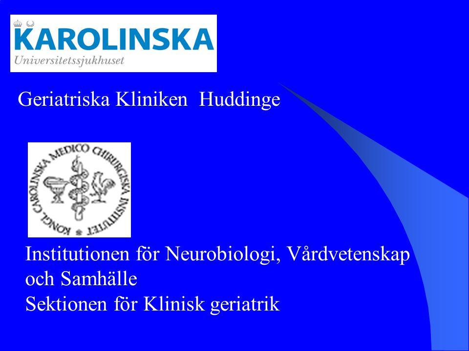 Institutionen för Neurobiologi, Vårdvetenskap och Samhälle Sektionen för Klinisk geriatrik Geriatriska Kliniken Huddinge
