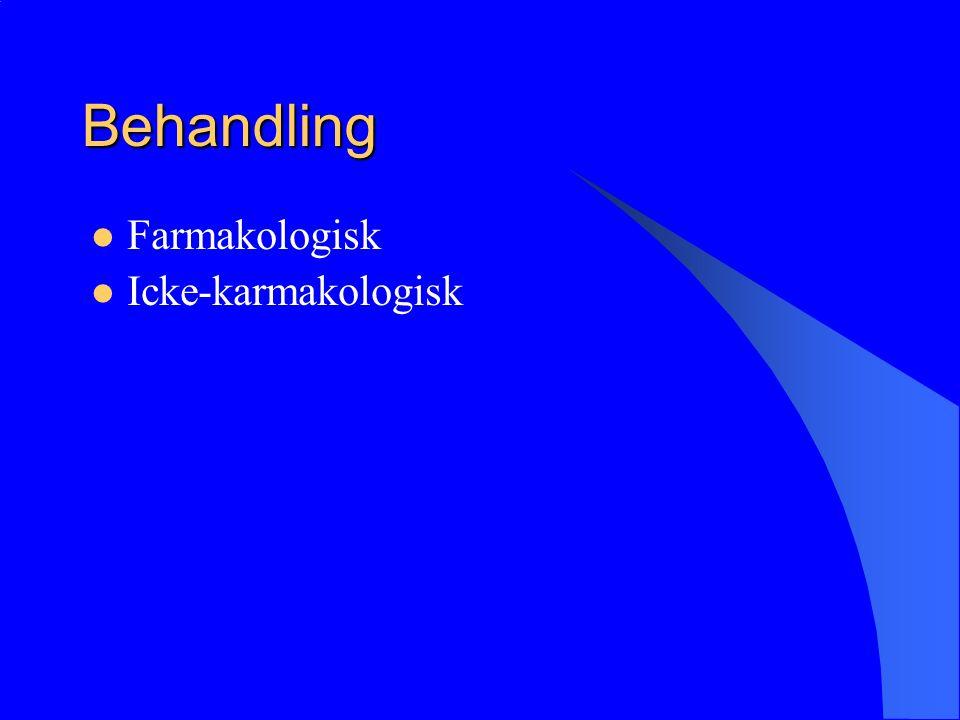 Behandling Farmakologisk Icke-karmakologisk