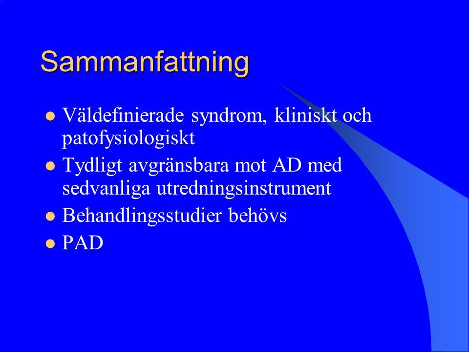 Sammanfattning Väldefinierade syndrom, kliniskt och patofysiologiskt Tydligt avgränsbara mot AD med sedvanliga utredningsinstrument Behandlingsstudier behövs PAD