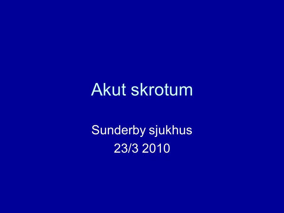 Akut skrotum Sunderby sjukhus 23/3 2010