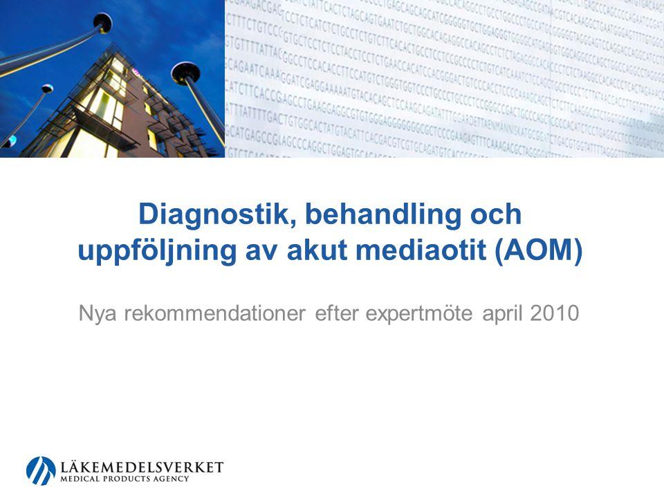 Uppföljning av AOM (II) Ensidig AOM (oavsett ålder) Ny undersökning efter tre månader vid misstanke om kvarstående hörselnedsättning eller tidigare vid andra kvarstående symtom ( såsom värk, kraftig tryck- eller lockkänsla, öronflytning eller balanspåverkan).
