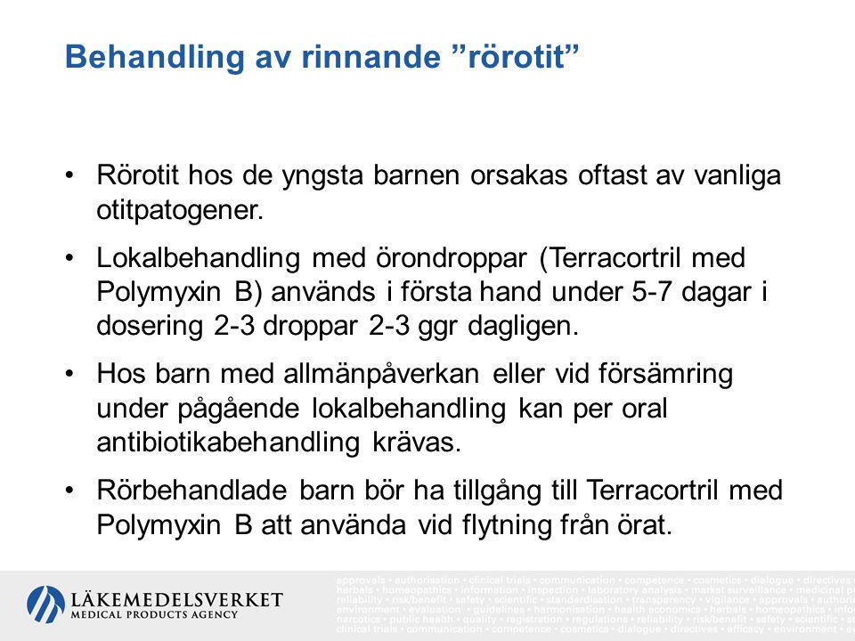 """Behandling av rinnande """"rörotit"""" Rörotit hos de yngsta barnen orsakas oftast av vanliga otitpatogener. Lokalbehandling med örondroppar (Terracortril m"""