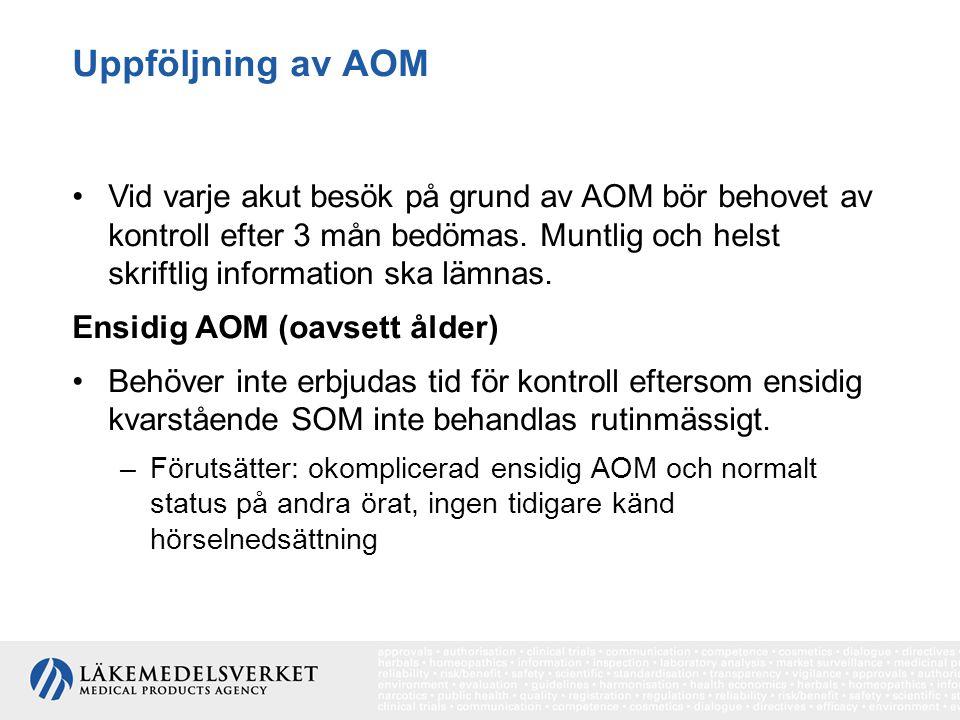 Uppföljning av AOM Vid varje akut besök på grund av AOM bör behovet av kontroll efter 3 mån bedömas. Muntlig och helst skriftlig information ska lämna