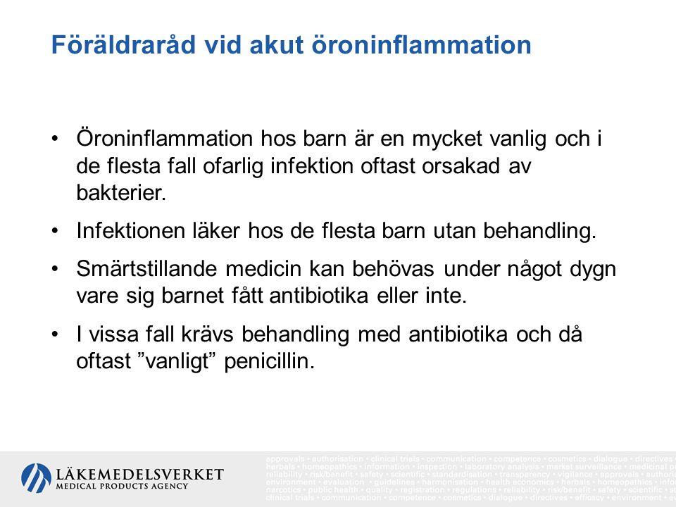 Föräldraråd vid akut öroninflammation Öroninflammation hos barn är en mycket vanlig och i de flesta fall ofarlig infektion oftast orsakad av bakterier