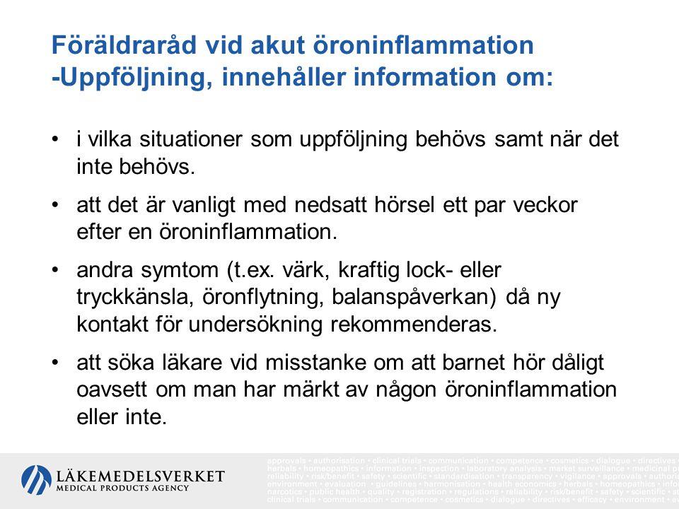 Föräldraråd vid akut öroninflammation -Uppföljning, innehåller information om: i vilka situationer som uppföljning behövs samt när det inte behövs. at