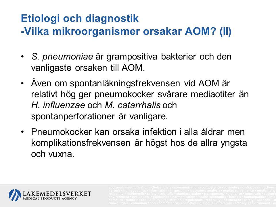 Etiologi och diagnostik -Vilka mikroorganismer orsakar AOM? (II) S. pneumoniae är grampositiva bakterier och den vanligaste orsaken till AOM. Även om