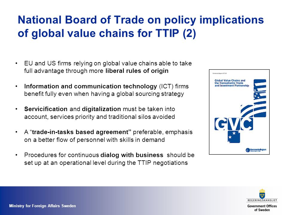 Ministry for Foreign Affairs Sweden National Board of Trade on policy implications of global value chains for TTIP (2) EU and US firms relying on glob
