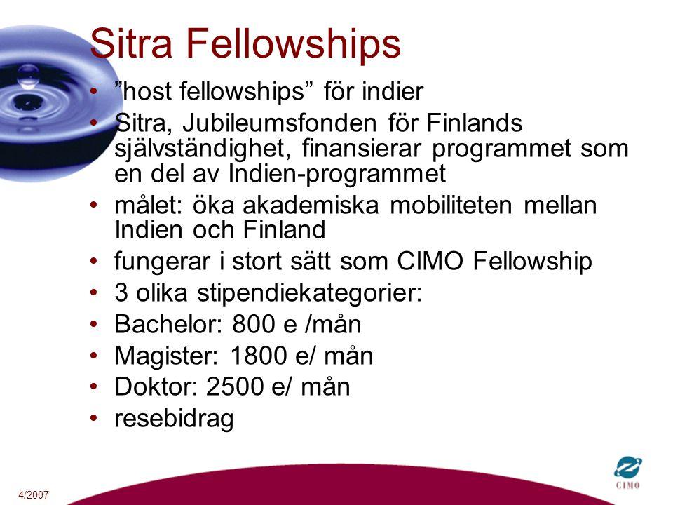 """4/2007 Sitra Fellowships """"host fellowships"""" för indier Sitra, Jubileumsfonden för Finlands självständighet, finansierar programmet som en del av Indie"""