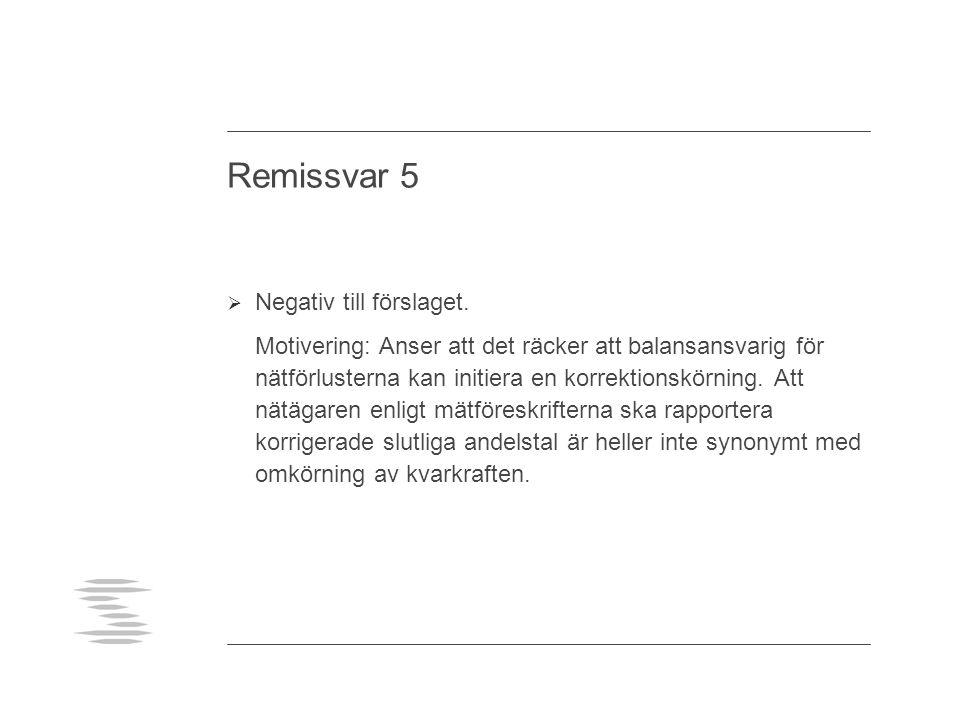Remissvar 5  Negativ till förslaget.